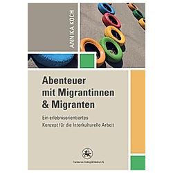 Abenteuer mit Migrantinnen und Migranten. Annika Koch  - Buch