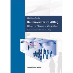Raumakustik im Alltag als Buch von Christian Nocke