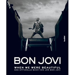 Bon Jovi - When we were beautiful als Buch von Jon Bon Jovi