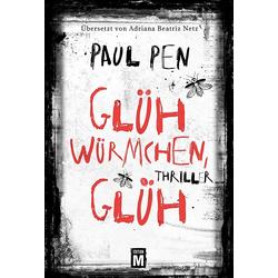 Glühwürmchen glüh als Buch von Paul Pen