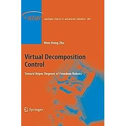 Virtual Decomposition Control. Wen-Hong Zhu  - Buch