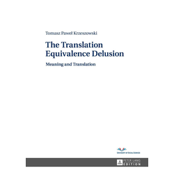 Translation Equivalence Delusion: eBook von Tomasz P. Krzeszowski