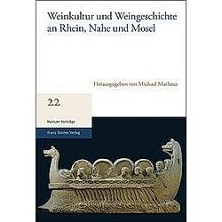 Weinkultur und Weingeschichte an Rhein  Nahe und Mosel - Buch