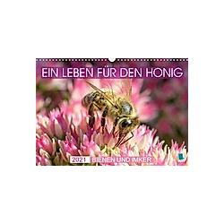 Ein Leben für den Honig - Bienen und Imker (Wandkalender 2021 DIN A3 quer)