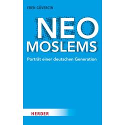 Neo-Moslems: eBook von Eren Güvercin