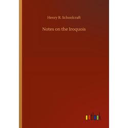 Notes on the Iroquois als Buch von Henry R. Schoolcraft