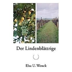 Der Lindenblättrige. Elsa U. Wenck  - Buch