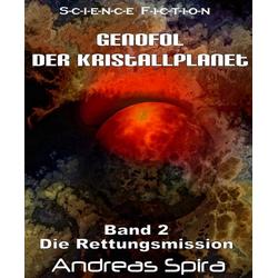 Genofol - Der Kristallplanet: eBook von Andreas Spira