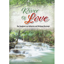 River of Love als Buch von Wolfgang Bossinger/ Katharina Bossinger