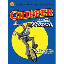 Chipper and the Unicycle als Buch von Don M. Winn