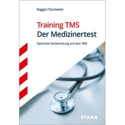 Training TMS - Der Medizinertest als Buch von Felix Segger/ Werner Zurowetz