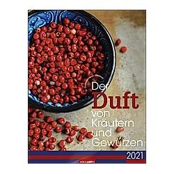 Der Duft von Kräutern und Gewürzen 2021