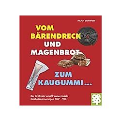 Vom Bärendreck und Magenbrot zum Kaugummi .... Helmut Grüninger  - Buch