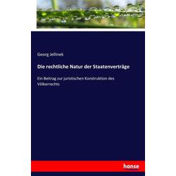 Die rechtliche Natur der Staatenverträge als Buch von Georg Jellinek