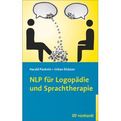 NLP für Logopädie und Sprachtherapie: Buch von Harald Panknin/ Urban Elsässer