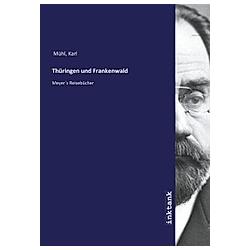 Thüringen und Frankenwald. Karl Mühl  - Buch