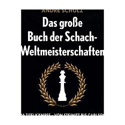 Das große Buch der Schach-Weltmeisterschaften
