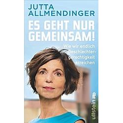Es geht nur gemeinsam!. Jutta Allmendinger  - Buch