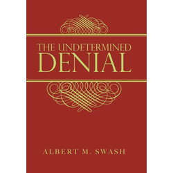 The Undetermined Denial als Buch von Albert M. Swash