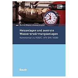 Heizanlagen und zentrale Wassererwärmungsanlagen. Matthias Wagnitz  - Buch