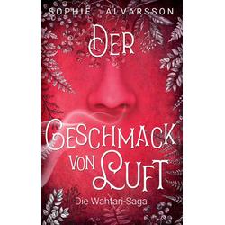 Die Wahtari-Saga als Buch von Sophie Alvarsson