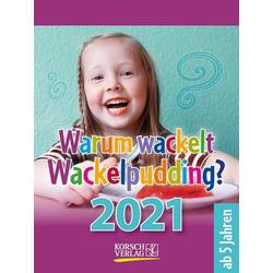 Warum wackelt Wackelpudding? 2021