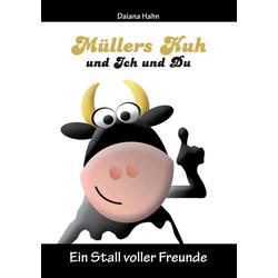 Müllers Kuh und Ich und Du als Buch von Daiana Hahn