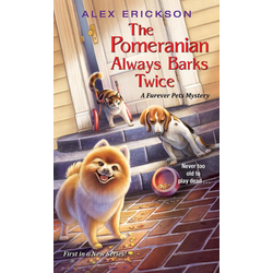The Pomeranian Always Barks Twice: eBook von Alex Erickson