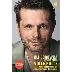 Volle Pulle. Uli Borowka  Alex Raack  - Buch