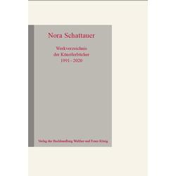 Nora Schattauer. Werkverzeichnis Künstlerbücher 1991 - 2020: Buch von