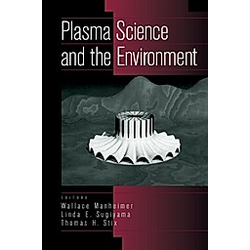 Plasma Science and the Environment. W. M. Manheimer  - Buch