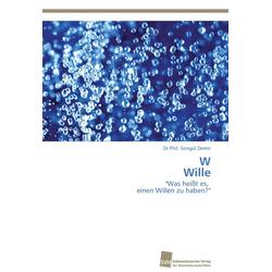 W Wille als Buch von Dr. Phil. Songül Demir/ Songül Demir