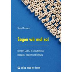 Sagen wir mal so! als Buch von Palmowski Winfried/ Winfried Palmowski