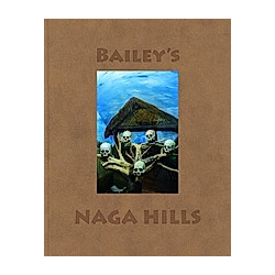 Bailey's Naga Hills. David Bailey  - Buch