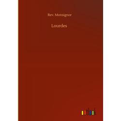 Lourdes als Buch von Rev. Monsignor