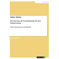 Das Internet als Vertriebskanal für den Direktverkauf als Buch von Tobias. Stecher