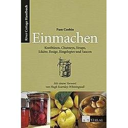 Einmachen - Konfitüren, Chutneys, Sirup und mehr