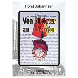 Von Diktatur zu Diktatur. Horst Johannsen  - Buch