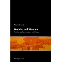 Wunder und Wunden als Buch von Mario Grizelj
