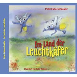 Im Land der Leuchtkäfer als Buch von Peter Futterschneider
