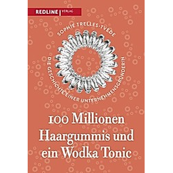 100 Millionen Haargummis - und ein Wodka Tonic. Sophie Trelles-Tvede  - Buch