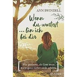 Wenn du wartest ... bin ich bei dir. Ann Swindell  - Buch