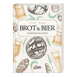 Brot & Bier. Ilse Fischer  - Buch