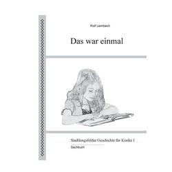 Das war einmal als Buch von Rolf Leimbach