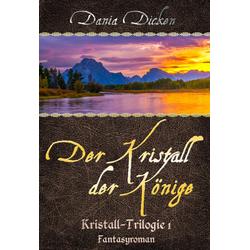 Der Kristall der Könige: eBook von Dania Dicken
