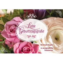 Liebe Geburtstagsgrüße als Buch von Reinhard Engeln