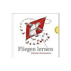 Fliegen lernen. Sebastian Meschenmoser  - Buch