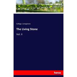 The Living Stone als Buch von College. Livingstone