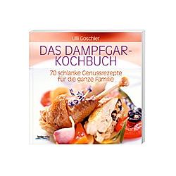 Das Dampfgar-Kochbuch. Ulli Goschler  - Buch
