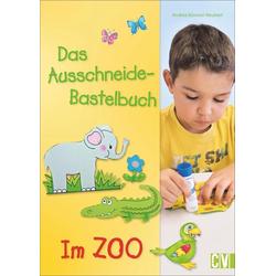 Das Ausschneide-Bastelbuch - Im Zoo als Buch von Andrea Küssner-Neubert